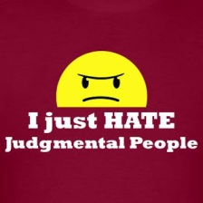 I hate judgmental people